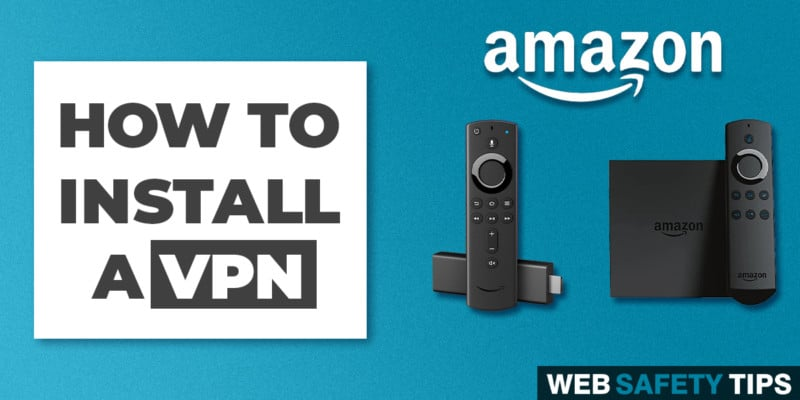 How to Install a VPN on a Firestick