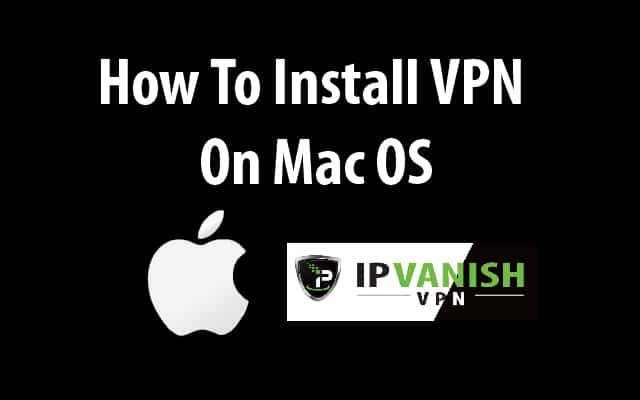 Install a vpn on Mac OS