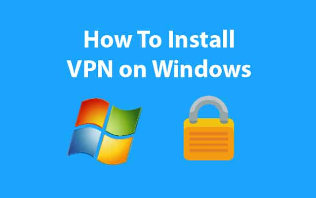 Install a vpn on Windows tutorial