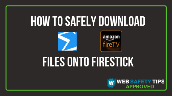 How to safely download files onto firestick tutorial