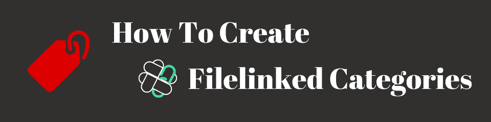 How To Create Filelinked Categories tutorial