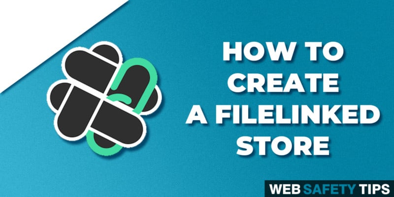 How to Create a FileLinked Store