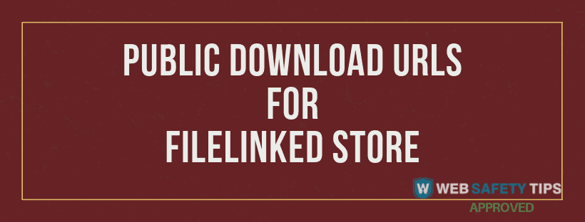 public download urls for filelinked store