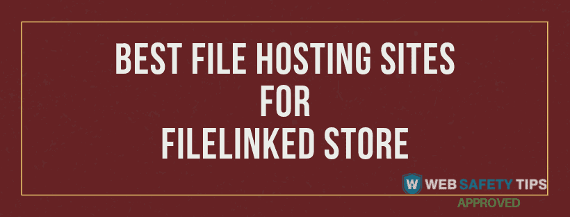 best file hosting sites for filelinked store