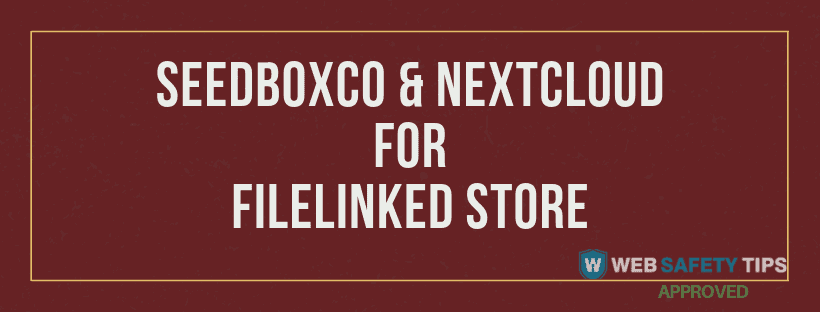 seedbox and nextcloud for filelinked store