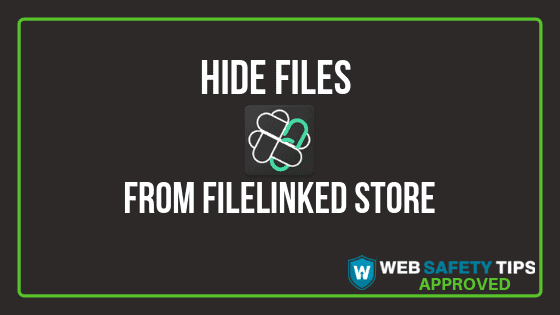 hide file from filelinked store