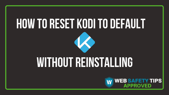 reset kodi to default without reinstalling