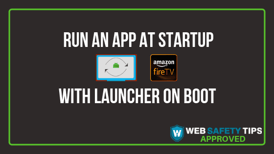 run app at startup with launcher on boot