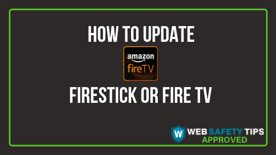 How to update Firestick or Fire TV Tutorial