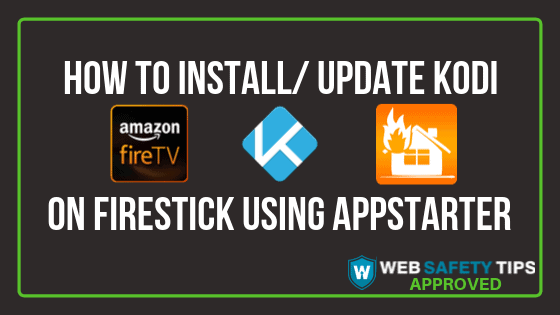 How to Install/Update Kodi on Firestick using AppStarter tutorial
