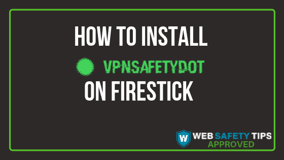 how to install VPNSafetyDot on Firestick tutorial