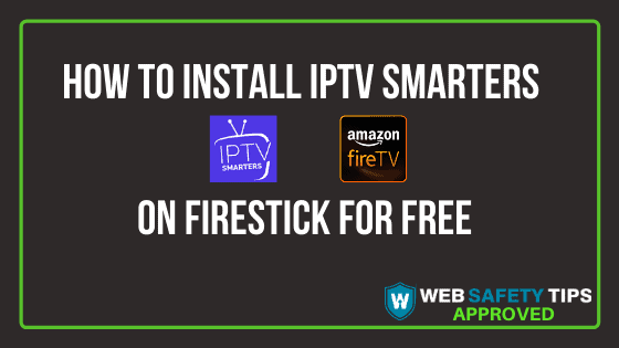 How To Install IPTV Smarters on Firestick for Free Tutorial