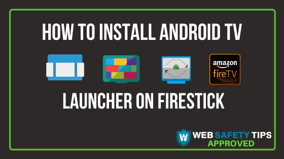 How to Install the Android TV Launcher on Firestick tutorial