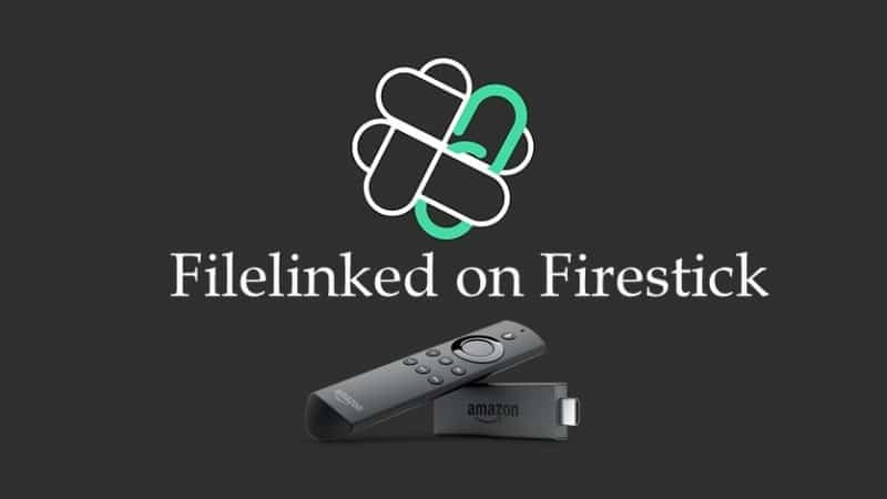filelinked on Firestick