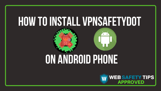 How to Install VPNSafetyDot on Android Phone tutorial
