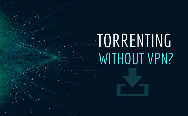 Torrenting without Protection