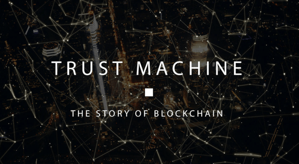 Trust Machine- The Story of Blockchain