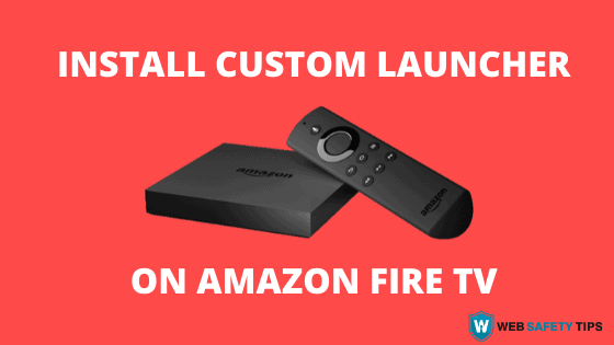 INSTALL CUSTOM LAUNCHER ON AMAZON FIRE TV TUTORIAL