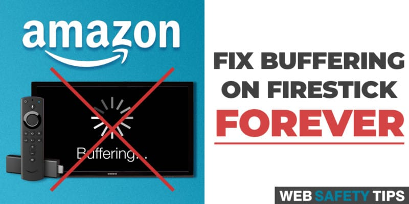 Fix Buffering on Firestick Forever: The Ultimate Guide