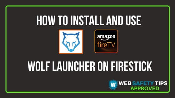 How to Install and Use Wolf Launcher on Firestick TUTORIAL