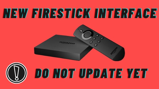 Fire TV Brand New Interface_ Don't Update Yet