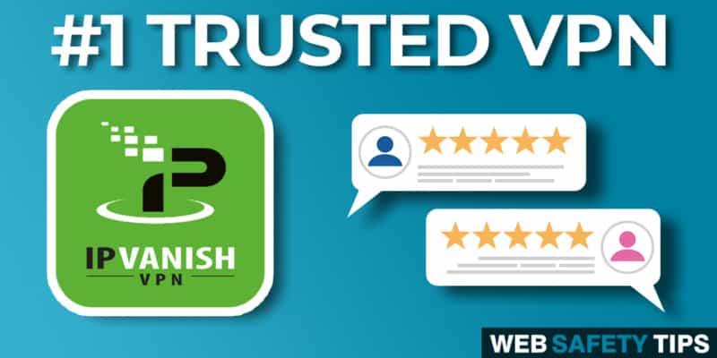 IPVanish VPN Review 2021 – #1 Trusted VPN