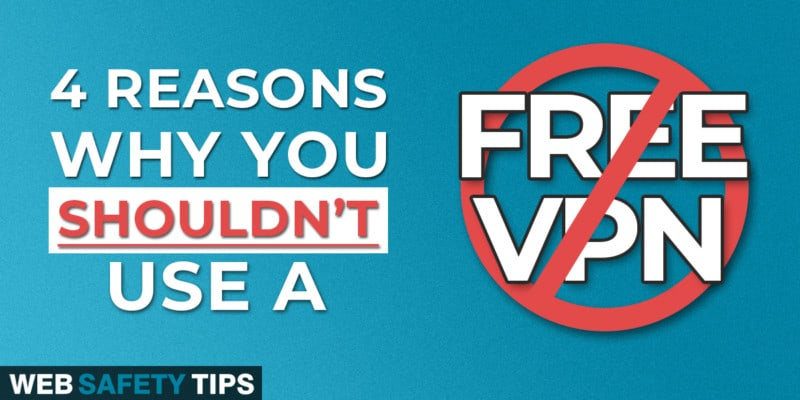 4 Reasons Why You Shouldn't Use a Free VPN Service