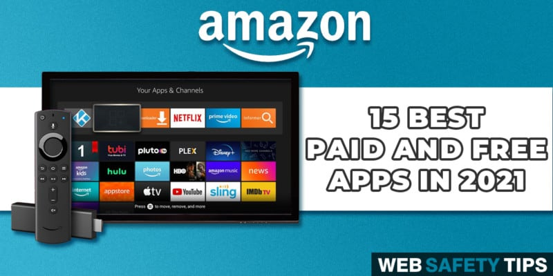 15 Best Paid and Free Amazon Fire Stick Apps in 2021